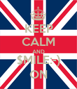 KEEP CALM AND $MILE:-) ON - Personalised Poster large