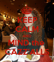 KEEP CALM AND MIND the  CAZZ'ALLS - Personalised Poster large
