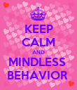 KEEP CALM AND MINDLESS  BEHAVIOR  - Personalised Poster large
