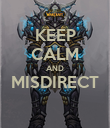 KEEP CALM AND MISDIRECT  - Personalised Poster large