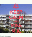 KEEP CALM AND MISS M.K. - Personalised Poster large