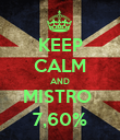 KEEP CALM AND MISTRO  7,60% - Personalised Poster large