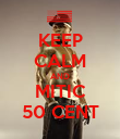 KEEP CALM AND MITIC 50 CENT - Personalised Poster large