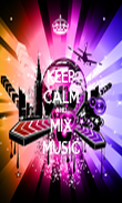 KEEP CALM AND MIX MUSIC - Personalised Poster large