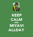 KEEP CALM AND MIYAVI ALLDAY - Personalised Poster large
