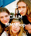 KEEP CALM AND MMMbop  - Personalised Poster large