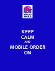 KEEP CALM AND MOBILE ORDER ON - Personalised Poster large