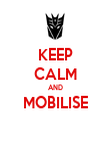 KEEP CALM AND MOBILISE  - Personalised Poster large