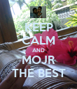 KEEP CALM AND MOJR THE BEST - Personalised Poster large