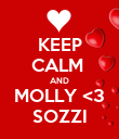 KEEP CALM  AND MOLLY <3 SOZZI - Personalised Poster large
