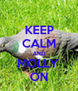KEEP CALM AND MOLLY  ON - Personalised Poster large