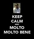 KEEP CALM AND MOLTO MOLTO BENE - Personalised Poster large
