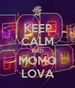 KEEP CALM AND MOMO LOVA - Personalised Poster large