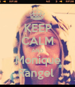 KEEP CALM AND Monique Rangel  - Personalised Poster large