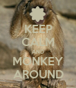 KEEP CALM AND MONKEY AROUND - Personalised Poster large