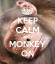 KEEP CALM AND MONKEY ON - Personalised Poster large