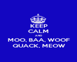 KEEP CALM AND MOO, BAA, WOOF QUACK, MEOW - Personalised Poster large