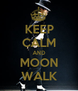 KEEP CALM AND MOON WALK - Personalised Poster large