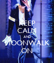 KEEP CALM AND MOONWALK ON - Personalised Poster large