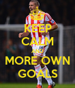 KEEP CALM AND MORE OWN GOALS - Personalised Poster large