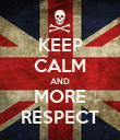 KEEP CALM AND MORE RESPECT - Personalised Poster large