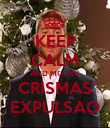 KEEP CALM AND MORRY CRISMAS EXPULSAO - Personalised Poster large