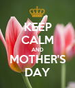 KEEP CALM AND MOTHER'S DAY - Personalised Poster large
