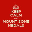 KEEP CALM AND MOUNT SOME MEDALS - Personalised Poster large