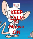 KEEP CALM AND Mouse ON - Personalised Poster large