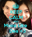 KEEP CALM AND Move Like    Dea <3 - Personalised Poster large