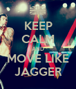 KEEP CALM AND MOVE LIKE JAGGER - Personalised Poster large