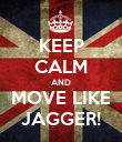 KEEP CALM AND MOVE LIKE JAGGER! - Personalised Poster large