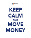 KEEP CALM AND MOVE MONEY - Personalised Poster large
