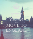 KEEP CALM AND MOVE TO ENGLAND - Personalised Poster large