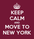 KEEP CALM AND MOVE TO NEW YORK - Personalised Poster large