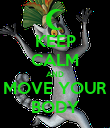 KEEP CALM AND MOVE YOUR BODY - Personalised Poster large