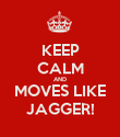 KEEP CALM AND MOVES LIKE JAGGER! - Personalised Poster large