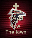 KEEP CALM And  Mow   The lawn - Personalised Poster large