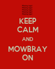 KEEP CALM AND MOWBRAY ON - Personalised Poster large