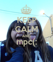 KEEP CALM AND mpc(:  - Personalised Poster large