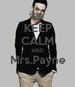 KEEP CALM AND Mrs.Payne  - Personalised Poster large