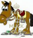KEEP CALM AND MUCK OUT - Personalised Poster large