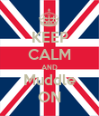 KEEP CALM AND Muddle ON - Personalised Poster large