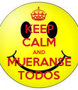 KEEP CALM AND MUERANSE TODOS - Personalised Poster large