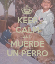 KEEP CALM AND MUERDE UN PERRO - Personalised Poster large