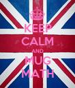 KEEP CALM AND MUG MATH - Personalised Poster large