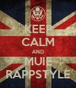 KEEP CALM AND MUIE RAPPSTYLE - Personalised Poster large