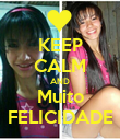 KEEP CALM AND Muito FELICIDADE - Personalised Poster large