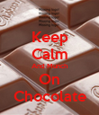 Keep Calm And Munch On Chocolate - Personalised Poster large