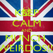 KEEP CALM AND MUNCH  WEIRDOS!!! - Personalised Poster large
